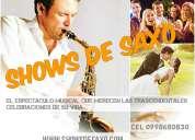 La magia incomparable del saxo, en un show totalmente diferente..!!