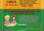 Control de tareas escolares y  refuerzo bilingue----  cursos de ingles