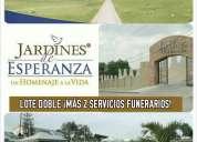 Lote doble más dos servicios funerarios en jardines de la esperanza
