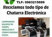 Compro chatarra electrónica a empresas, oficinas y colegios 0983215699