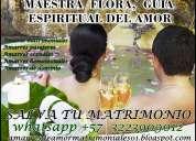 Maestra flora, amarres matrimoniales  guÍa espiritual del amor