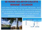 Se vende solar en calceta - manabÍ - ecuador