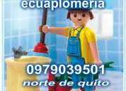++siempre al servicio  plomero24 h norte de quito 0979039501.++.