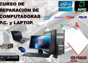 curso 100% prÁctico de mantenimiento y reparaciÓn de pc y laptop