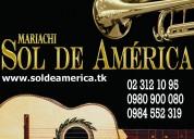 Mariachis en quito. mariachi sol de america 0998262831 whatsapp