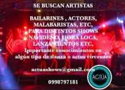 Se necesita artistas, bailarines, actores, etc contactarse.