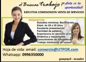 Ejecutiva comisionista venta de servicio 0996350000