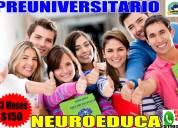 Preuniversitario neuroeduca, ingresa a la universidad con Éxito!!