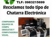 Compramos  chatarra electrónica  contáctenos  0991209851