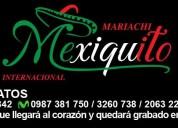 Mariachi mexiquito, eventos sociales, mariachis en quito