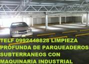 Limpieza de parqueaderos con maquinaria industrial contacto 0991073831