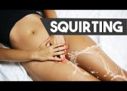 Chica squirting!!!! busco mujer que pueda hacer squirting
