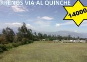 IncreÍble lindos terrenos totalmente plano en $14000 de 200m2 a cinco minutos del quinche