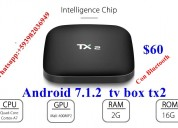Tv box tx2   android 7.1.2         a       60usd