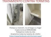Tratamiento contra termitas / informes 0999283484