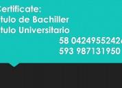 Certificate:    TITULOS Y DIPLOMADOS