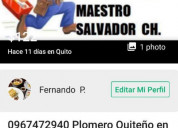 0967472940 plomero salvador quiteÑo norte quito