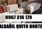 AlbaÑileria quiteÑo angel  quito norte 0967316179